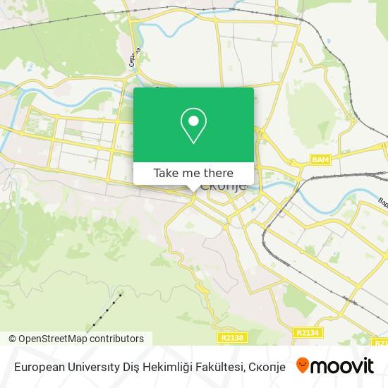 European Universıty Diş Hekimliği Fakültesi map