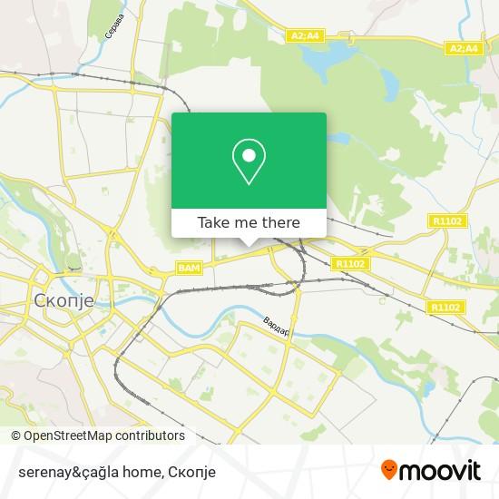 serenay&çağla home map