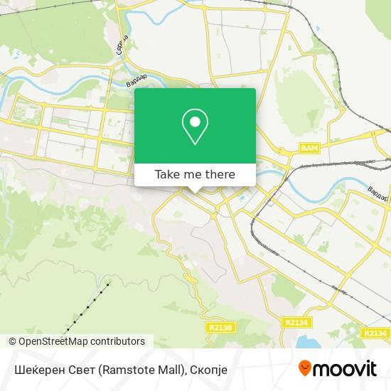Шеќерен Свет (Ramstote Mall) map