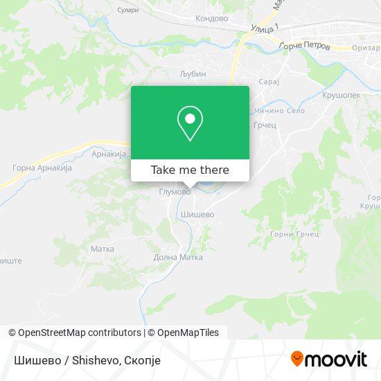 Шишево / Shishevo map