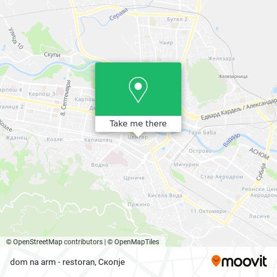dom na arm - restoran map