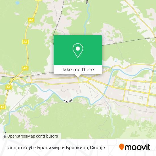 Танцов клуб - Бранимир и Бранкица map