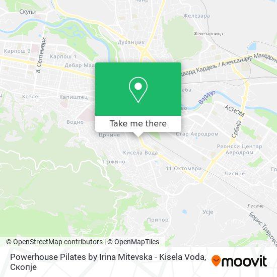 Powerhouse Pilates by Irina Mitevska - Kisela Voda map