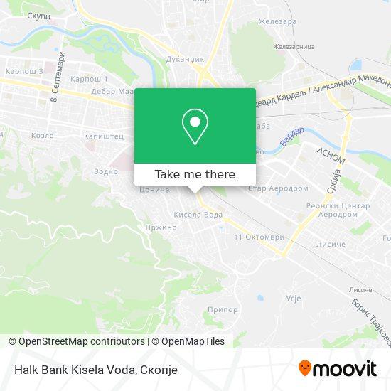 Halk Bank Kisela Voda map
