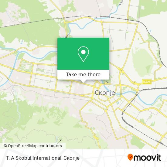 T. A Skobul International map