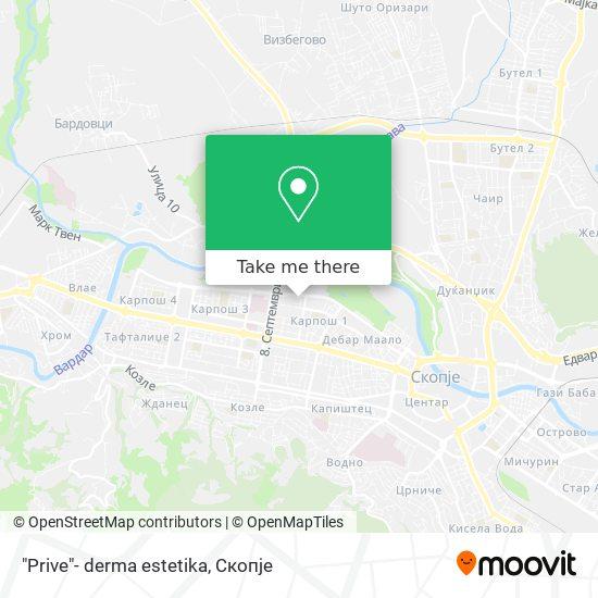 """Prive""- derma estetika map"