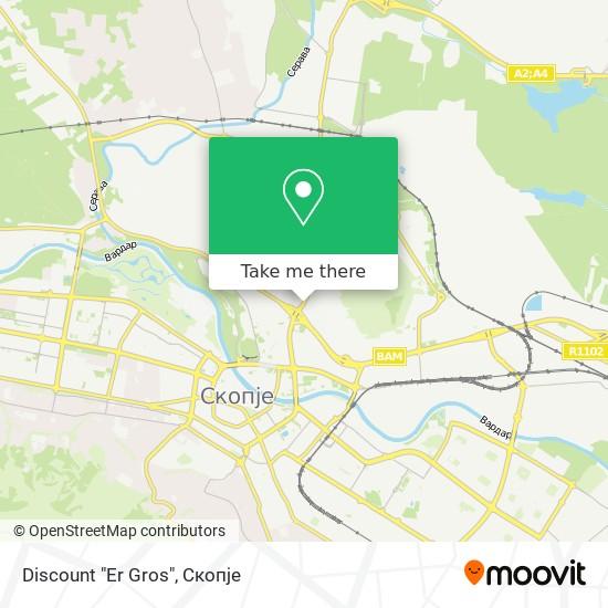"Discount ""Er Gros"" map"