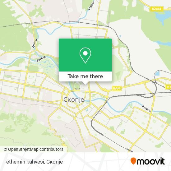 ethemin kahvesi map