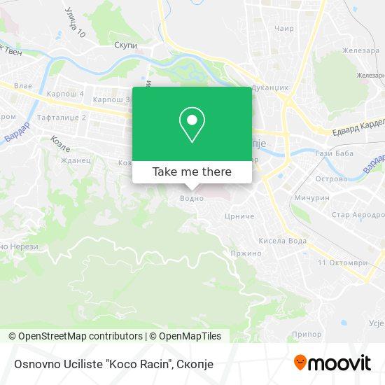 "Osnovno Uciliste ""Koco Racin"" map"