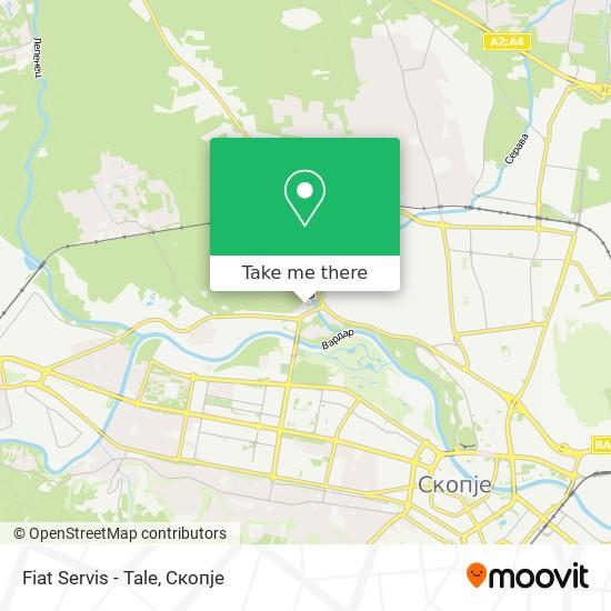 Fiat Servis - Tale map