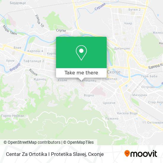 Centar Za Ortotika I Protetika Slavej map