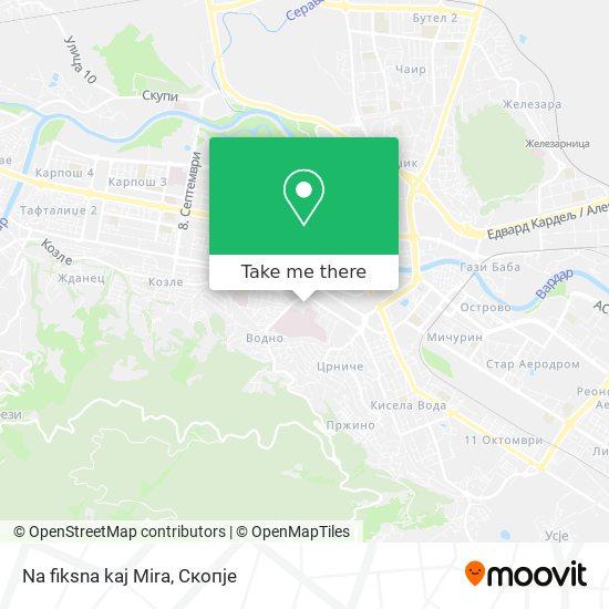 Na fiksna kaj Mira map