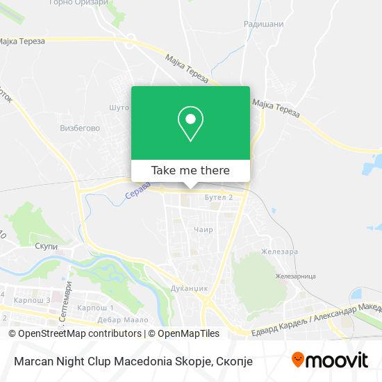 Marcan Night Clup Macedonia Skopje map