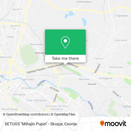 SETUGS ''Mihajlo Pupin'' - Skopje map