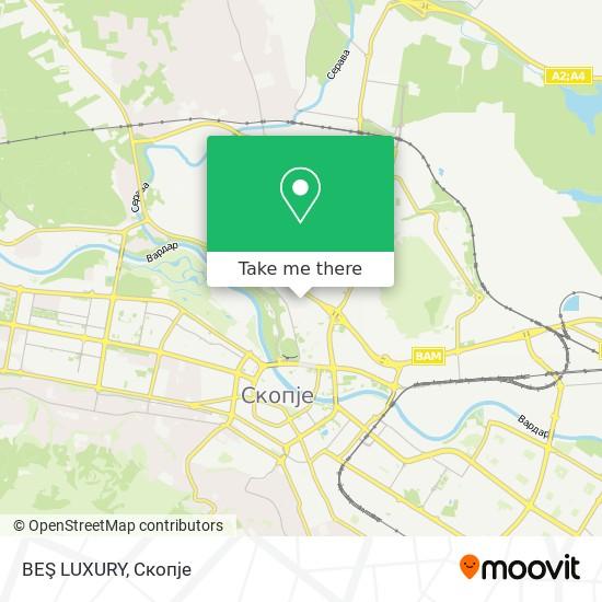 BEŞ LUXURY map