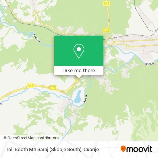 Toll Booth M4 Saraj (Skopje South) map