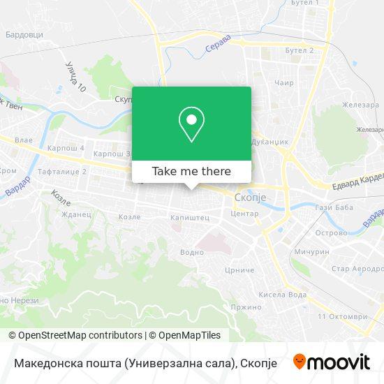 Македонска пошта (Универзална сала) map