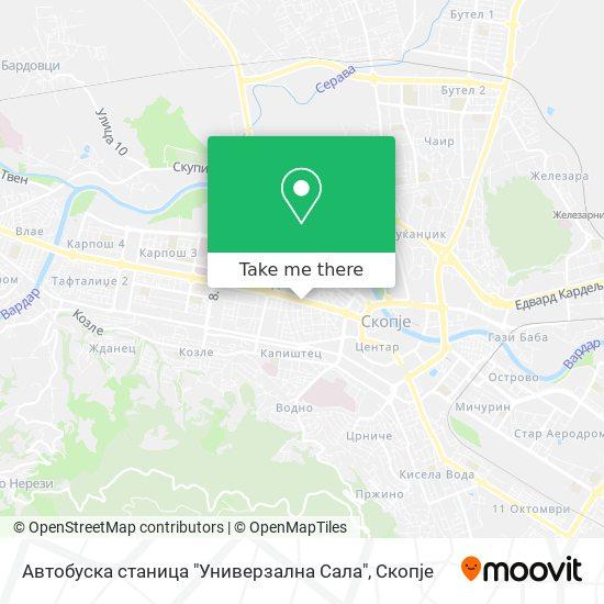 """Автобуска станица """"Универзална Сала"""" map"""