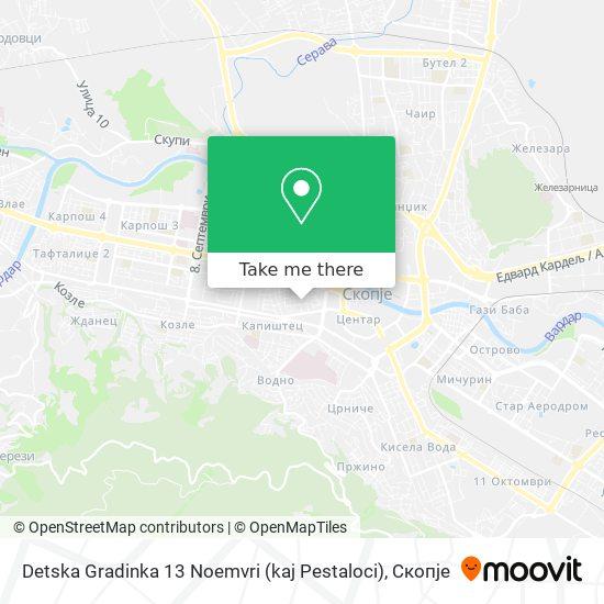 Detska Gradinka 13 Noemvri (kaj Pestaloci) map