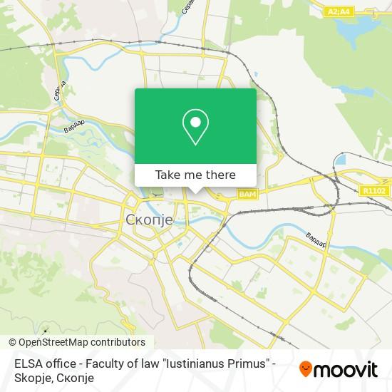 "ELSA office - Faculty of law ""Iustinianus Primus"" - Skopje map"