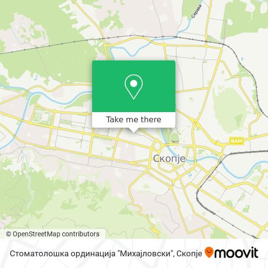 """Стоматолошка ординација """"Михајловски"""" map"""