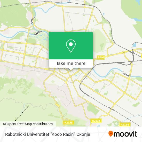 "Rabotnicki Universtitet ""Koco Racin"" map"