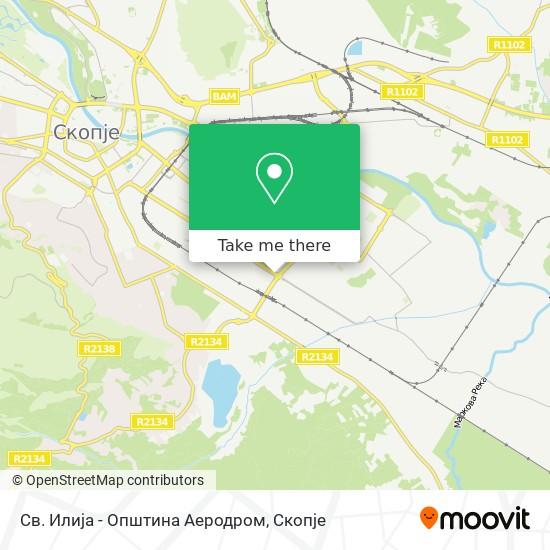 Св. Илија - Општина Аеродром map