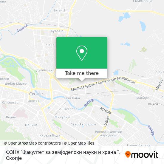 "ФЗНХ ""Факултет за земјоделски науки и храна "" map"