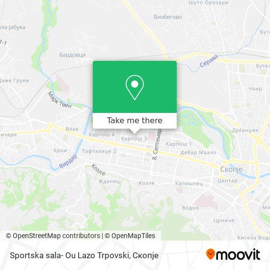 Sportska sala- Ou Lazo Trpovski map