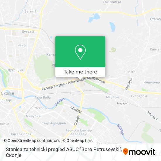 """Stanica za tehnicki pregled ASUC """"Boro Petrusevski"""" map"""