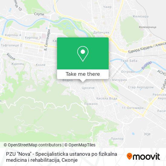 """PZU """"Nova"""" - Specijalisticka ustanova po fizikalna medicina i rehabilitacija map"""