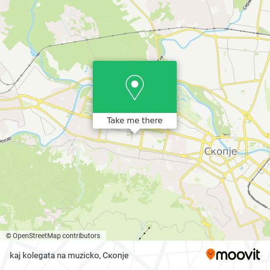 kaj kolegata na muzicko map
