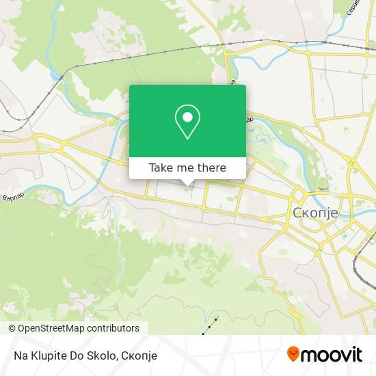 Na Klupite Do Skolo map