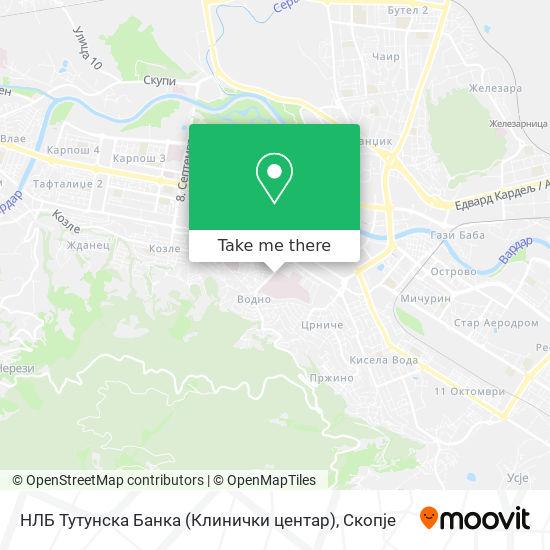 НЛБ Тутунска Банка (Клинички центар) map
