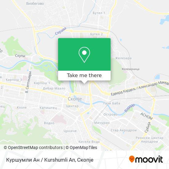 Куршумли Ан / Kurshumli An map