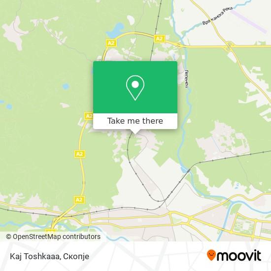 Kaj Toshkaaa map