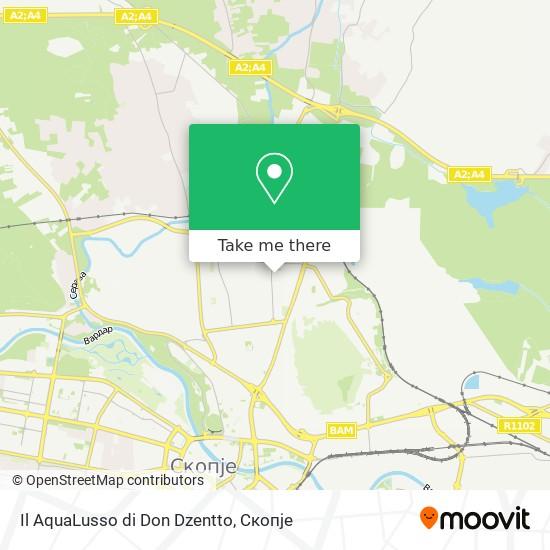 Il AquaLusso di Don Dzentto map