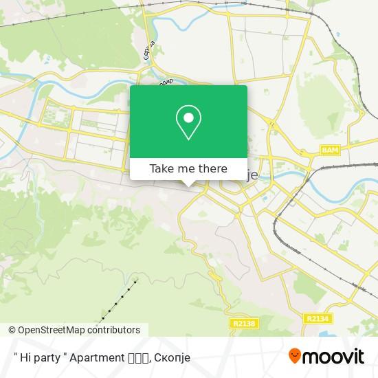 """"""" Hi party """" Apartment 🎀🎶🍸 map"""