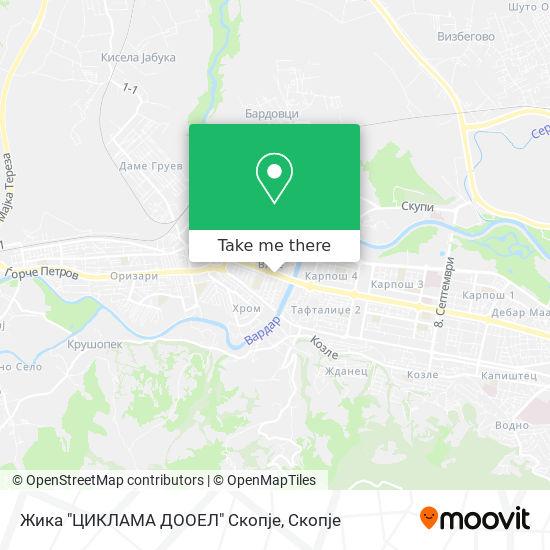 """Жика """"ЦИКЛАМА ДООЕЛ"""" Скопје map"""