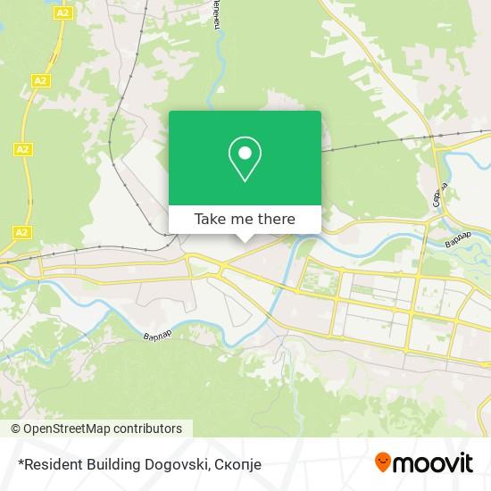 *Resident Building Dogovski map