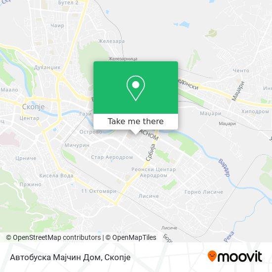 Автобуска Мајчин Дом map
