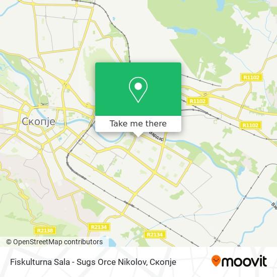 Fiskulturna Sala - Sugs Orce Nikolov map