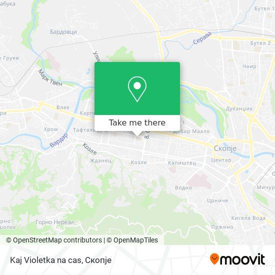 Kaj Violetka na cas map
