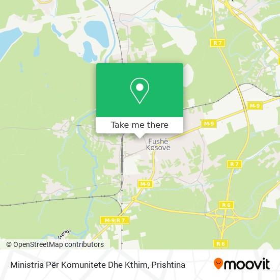 Ministria Për Komunitete Dhe Kthim map