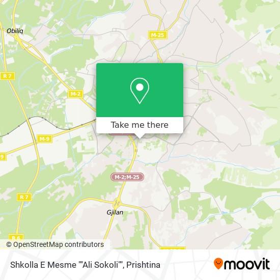 "Shkolla E Mesme """"Ali Sokoli"""" map"