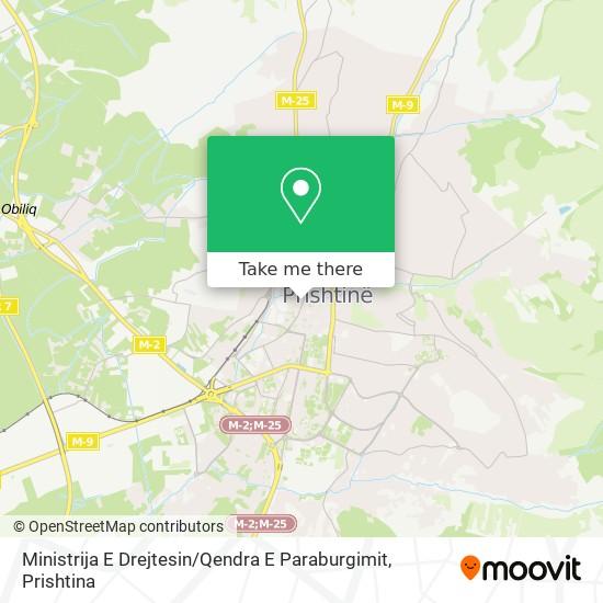 Ministrija E Drejtesin / Qendra E Paraburgimit map