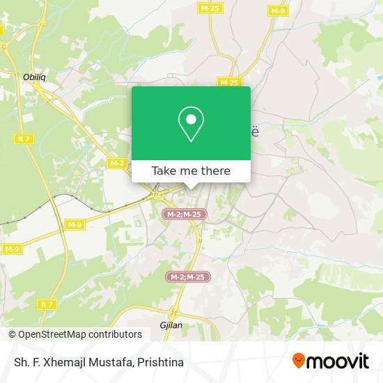 Sh. F. Xhemajl Mustafa map