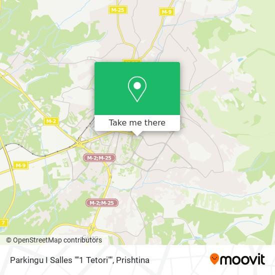 """Parkingu I Salles """"""""1 Tetori"""""""" map"""