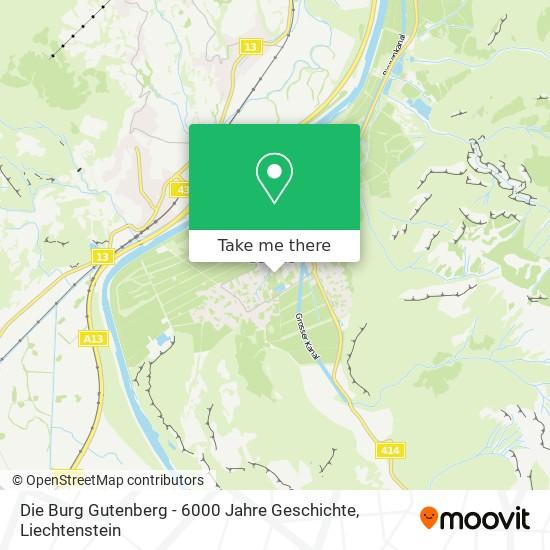 Die Burg Gutenberg - 6000 Jahre Geschichte map