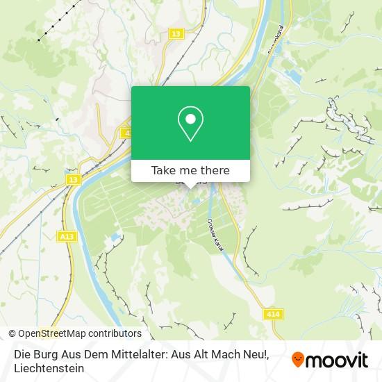 Die Burg Aus Dem Mittelalter: Aus Alt Mach Neu! map